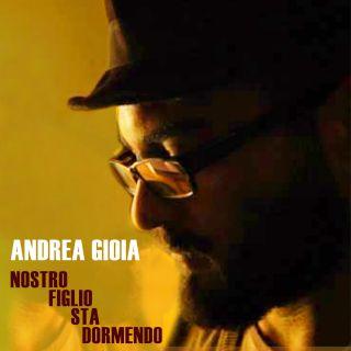 andrea_gioia_nostro_figlio_sta_dormendo_cover.jpg___th_320_0.jpg